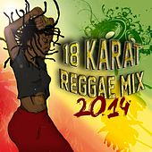 18 Karat Reggae Mix 2014 by Various Artists