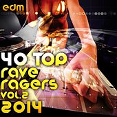 40 Top Rave Ragers, Vol.2 Best of Hard Electronic Dance Music, Acid Trance, Hard Techno, Goa Psy by Various Artists