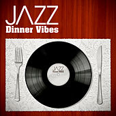 Jazz Dinner Vibes by Various Artists