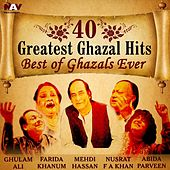 40 Greatest Ghazal Hits Best of Ghazals Ever by Various Artists