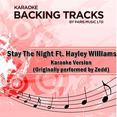 Stay the Night feat. Hayley Williams (Originally Performed By Zedd) [Karaoke Version] by Paris Music