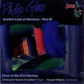 Glass: Another Look at Harmony, Part IV by Choir of the 21st Century