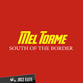 South of the Border von Mel Torme