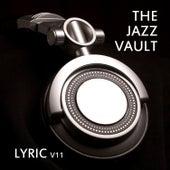 The Jazz Vault: Lyric, Vol. 11 by Various Artists
