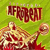 Discover: Afrobeat by Various Artists