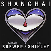 Shanghai by Brewer & Shipley