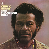 San Francisco Dues by Chuck Berry