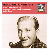 "Musical Moments to Remember: Bing Crosby Vol. 2 (Highlights from ""The Crooner Years"", 1941-1953) by Bing Crosby"