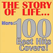 The Story of Life... More 100 Best Hits Covers! by Various Artists