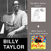 The Billy Taylor Touch + Billy Taylor at the London House by Billy Taylor