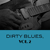 Dirty Blues, Vol. 2 von Various Artists