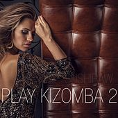 Play Kizomba, Vol. 2 by Various Artists
