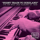 Night Train to Birdland - The Six Best Jazz Albums of 1959 by Various Artists