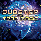 Dubstep and Trap Magic by Various Artists