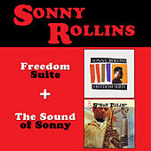 Freedom Suite + the Sound of Sonny (Bonus Track Version) by Sonny Rollins