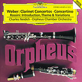 Weber: Clarinet Concertos / Rossini: Introduction, Theme and Variations by Charles Neidich