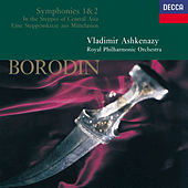 Borodin: In the Steppes of Central Asia; Symphonies Nos.1 & 2 by Royal Philharmonic Orchestra