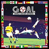 GOAL - World Soccer Anthems by Various Artists