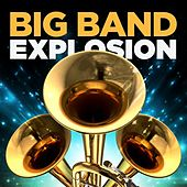 Big Band Explosion by Various Artists