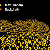 Backdraft by Max Graham