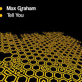 Tell You by Max Graham