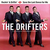 Rockin' & Driftin' + Save the Last Dance for Me (Bonus Track Version) by The Drifters