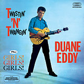 Twistin' 'N' Twangin' + Girls! Girls! Girls! (Bonus Track Version) by Duane Eddy