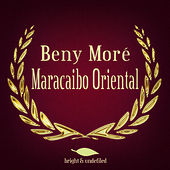 Maracaibo Oriental by Beny More
