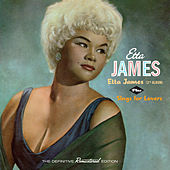 Etta James (3rd Album) + Sings for Lovers [Bonus Track Version] by Etta James