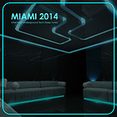 Miami 2014 - After Hour Underground Tech Deep Tunes by Various Artists
