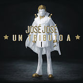 José José, Un Tributo 1 by Various Artists