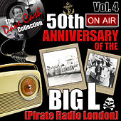 The Dave Cash Collection: 50th Anniversary of the Big L (Pirate Radio London), Vol. 4 by Various Artists