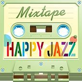 Mixtape; Happy Jazz by Various Artists