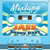 Mixtape; Jazz For Sunny Days by Various Artists