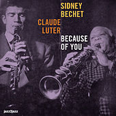 Because of You by Sidney Bechet
