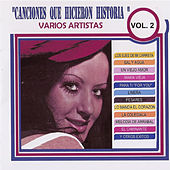 Canciones Que Hicieron Historia, Vol. 2 by Various Artists