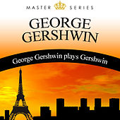 George Gershwin plays Gershwin by George Gershwin