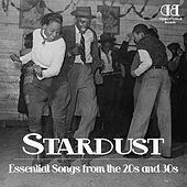 Stardust - Essential Songs from the 20s and 30s by Various Artists