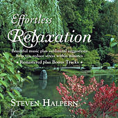 Effortless Relaxation (Bonus Version) [Remastered] by Steven Halpern