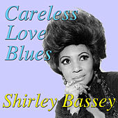 Careless Love Blues by Shirley Bassey