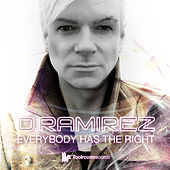 Everybody Has The Right by D Ramirez