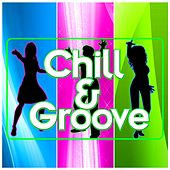 Chill & Groove by Various Artists