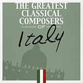 The Greatest Classical Composers of Italy by Various Artists