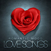 Romantic Mood Love Songs by Various Artists