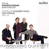 Felix Mendelssohn: String Quintets (Vol. 4 of the Mandelring Quartett's Complete Recording of Mendelssohn Bartholdy's Chamber Music for Strings) by Gunter Teuffel