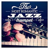 The Most Romantic Jazz: Trumpet by Various Artists