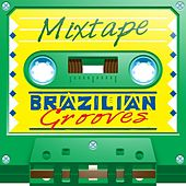 Mixtape; Brazilian Grooves by Various Artists