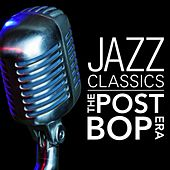 Jazz Classics: The Post-Bop Era by Various Artists