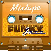 Mixtape; Funky Jazz by Various Artists