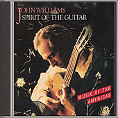 Spirit of the Guitar by John Williams (Guitar)